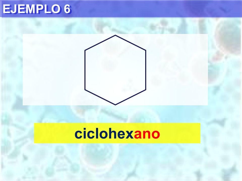 EJEMPLO 6 ciclohexano
