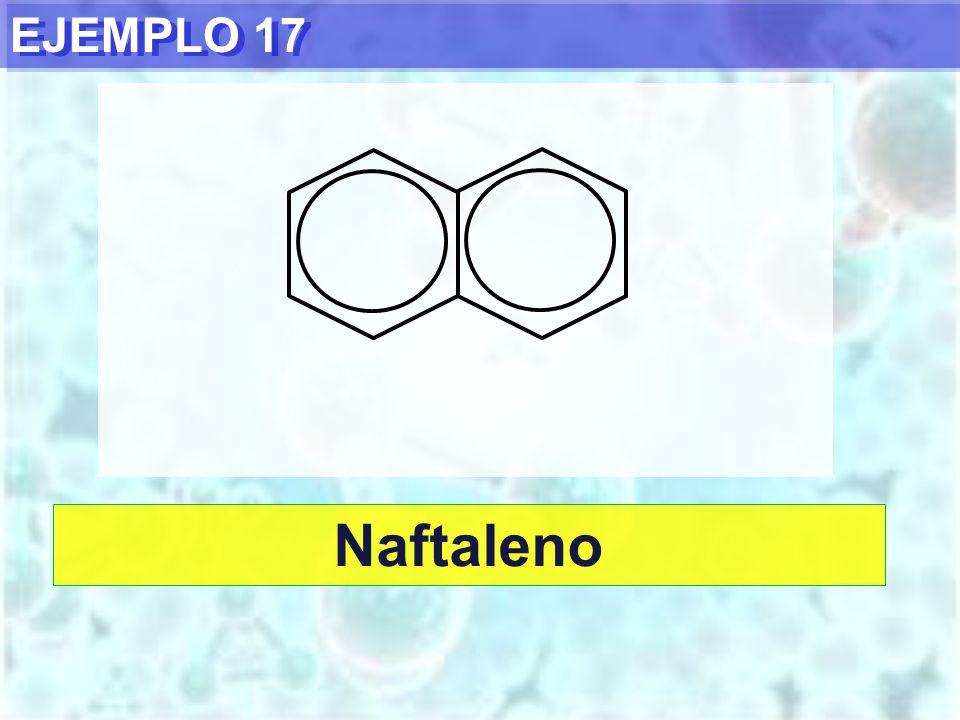 EJEMPLO 17 Naftaleno