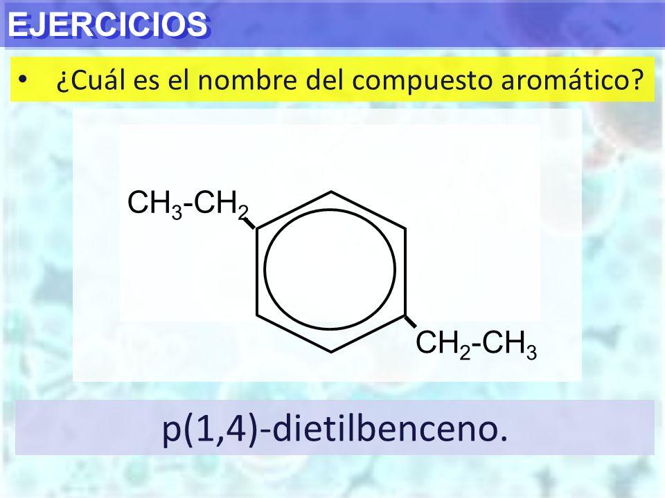 p(1,4)-dietilbenceno. EJERCICIOS
