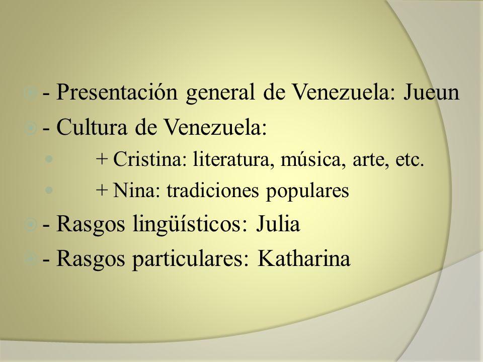 - Presentación general de Venezuela: Jueun - Cultura de Venezuela: