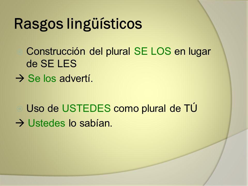 Rasgos lingüísticos Construcción del plural SE LOS en lugar de SE LES