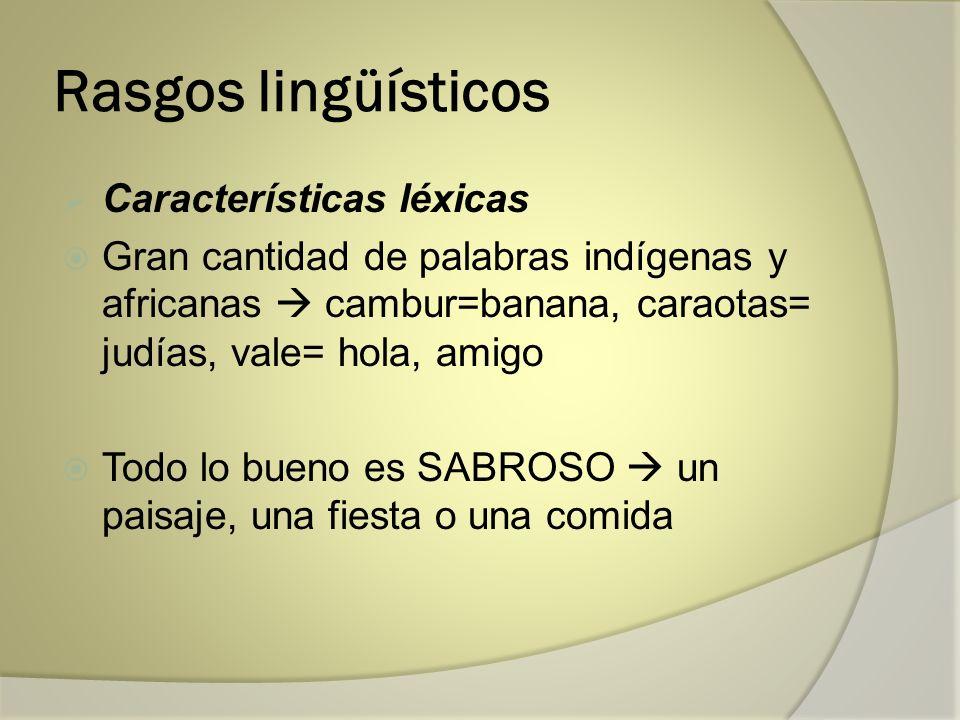 Rasgos lingüísticos Características léxicas