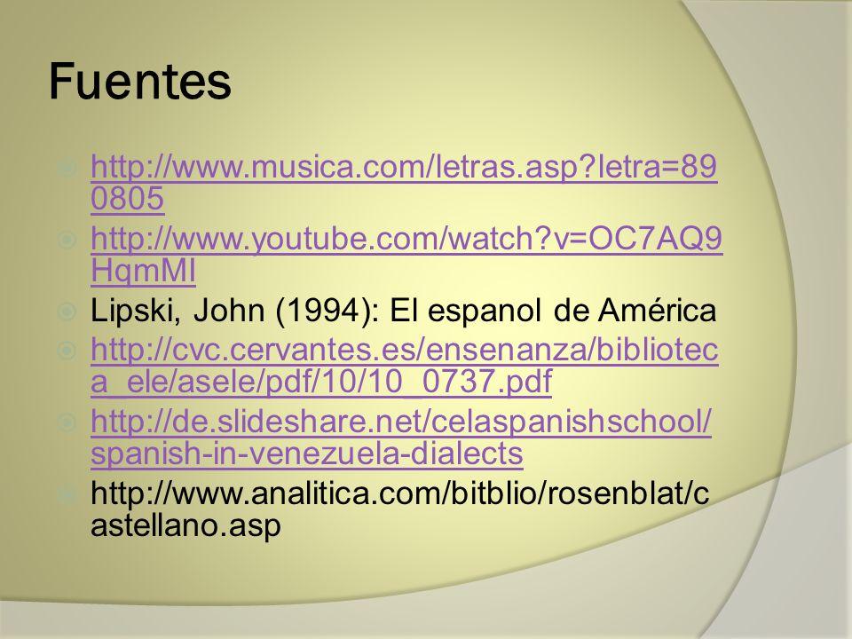 Fuentes http://www.musica.com/letras.asp letra=890805