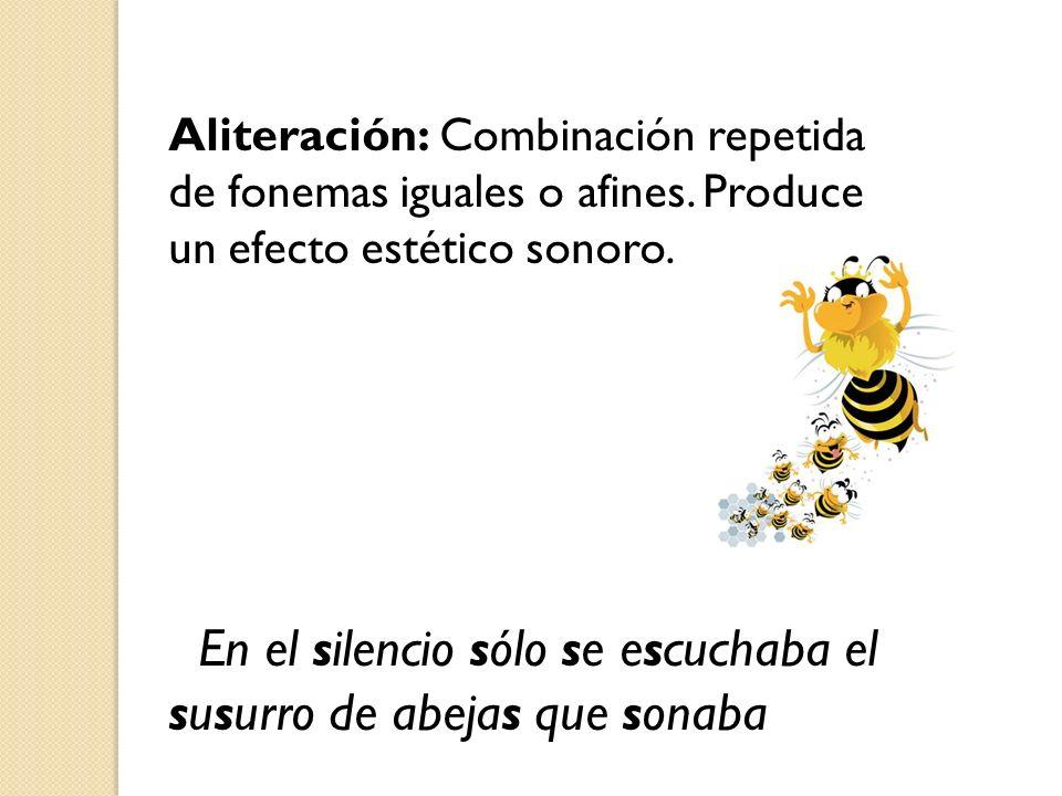 En el silencio sólo se escuchaba el susurro de abejas que sonaba