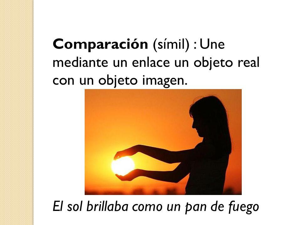 Comparación (símil) : Une mediante un enlace un objeto real con un objeto imagen.