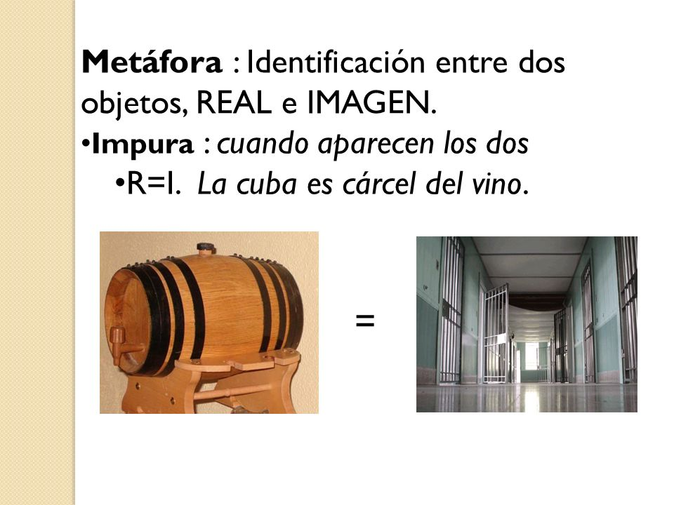 = Metáfora : Identificación entre dos objetos, REAL e IMAGEN.