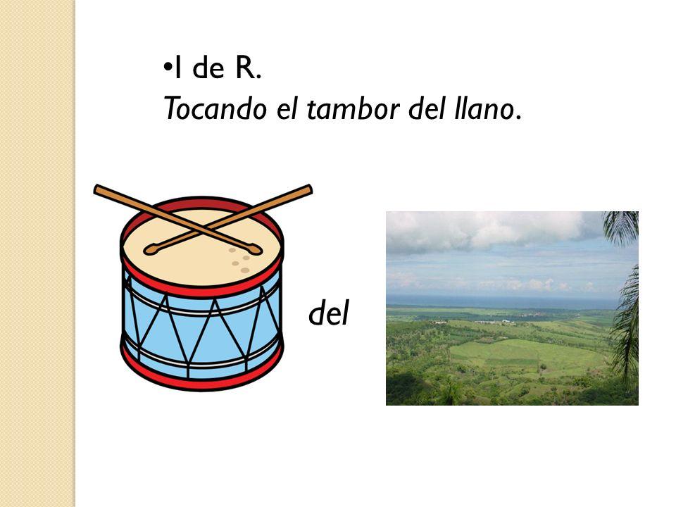 I de R. Tocando el tambor del llano. del