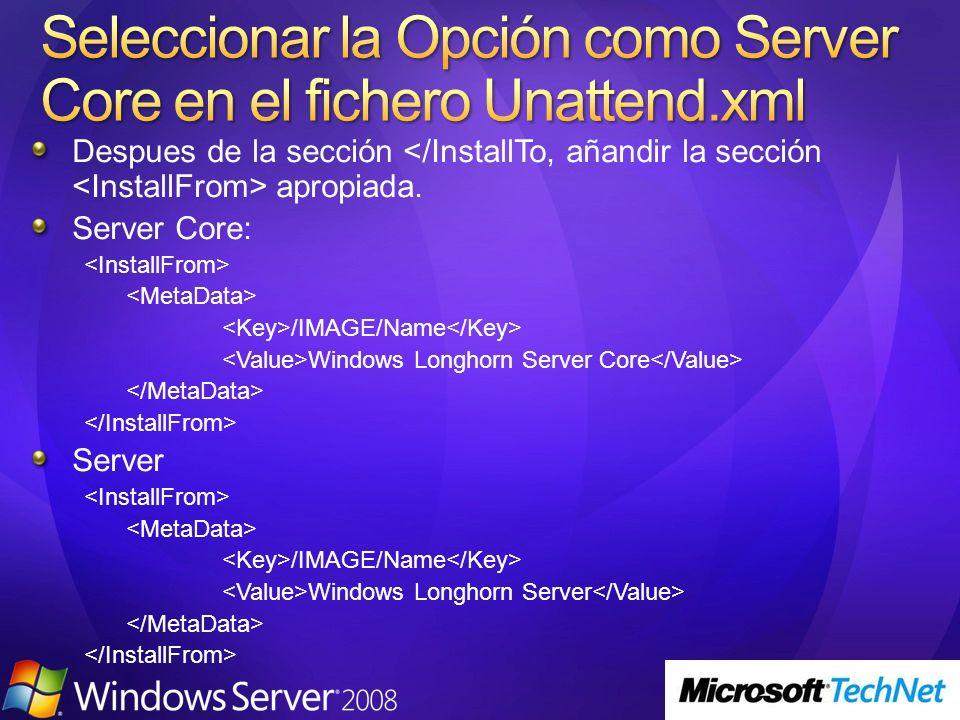 Seleccionar la Opción como Server Core en el fichero Unattend.xml