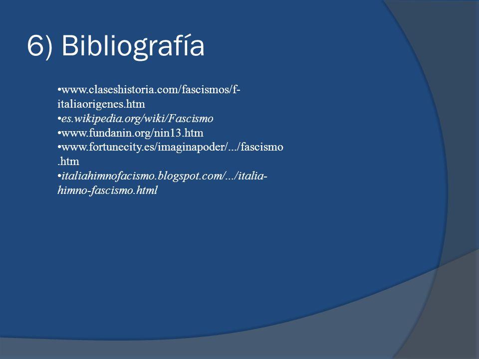 6) Bibliografía www.claseshistoria.com/fascismos/f-italiaorigenes.htm