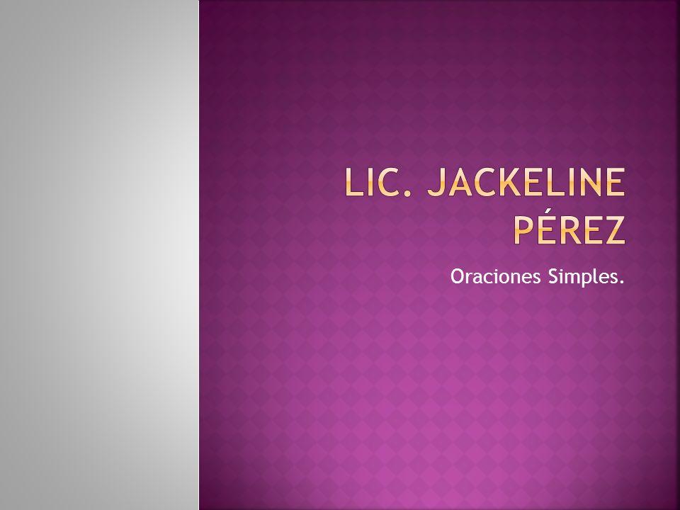 Lic. Jackeline Pérez Oraciones Simples.