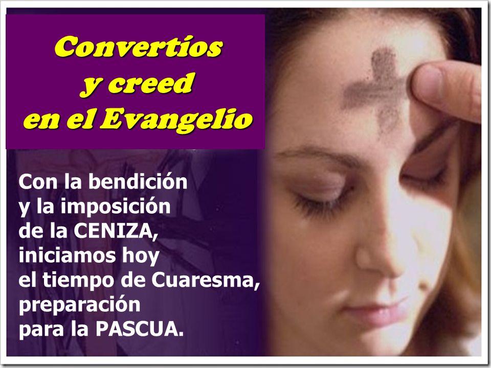 Convertíos y creed en el Evangelio