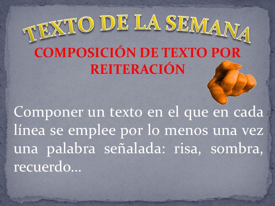 COMPOSICIÓN DE TEXTO POR REITERACIÓN