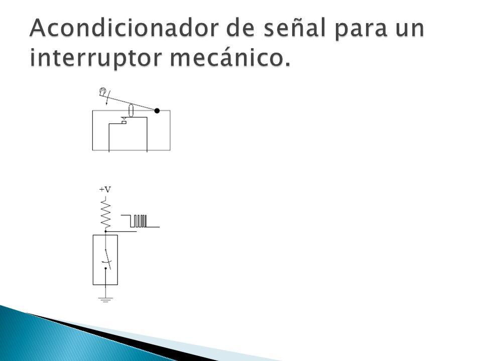 Acondicionador de señal para un interruptor mecánico.