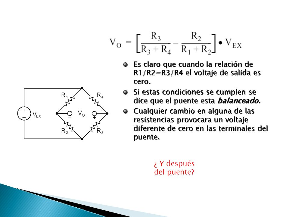 Es claro que cuando la relación de R1/R2=R3/R4 el voltaje de salida es cero.