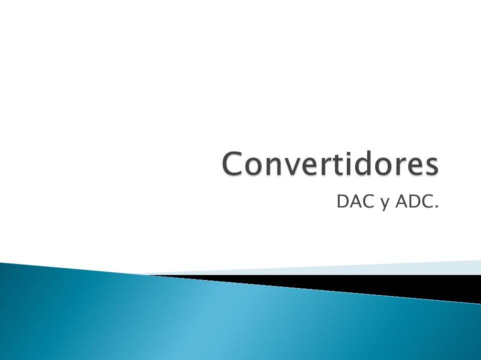 Convertidores DAC y ADC.