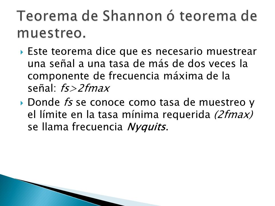 Teorema de Shannon ó teorema de muestreo.
