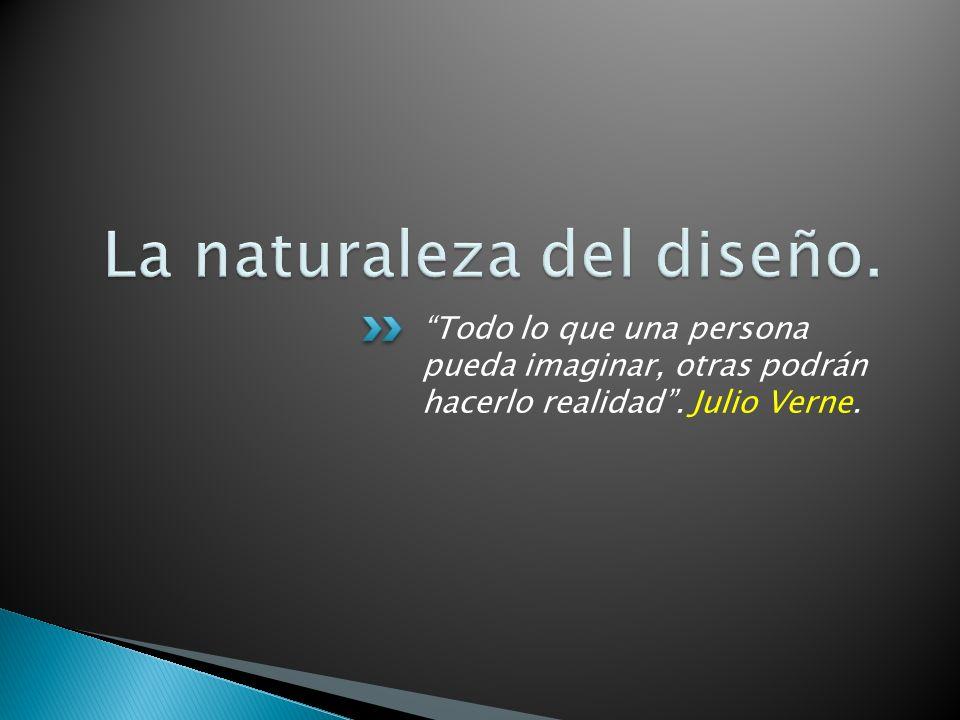 La naturaleza del diseño.