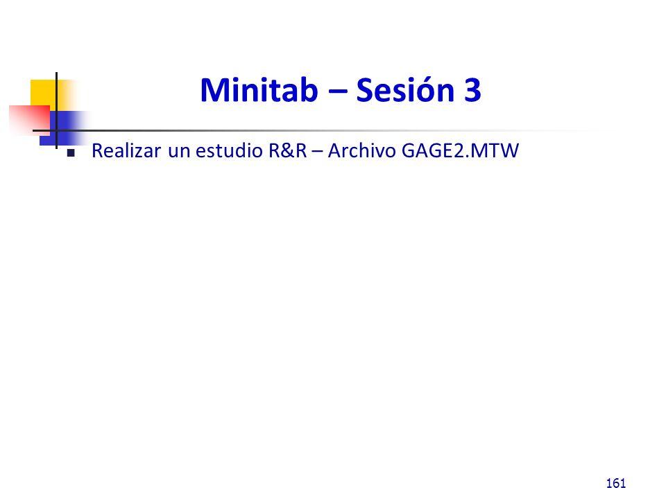Minitab – Sesión 3 Realizar un estudio R&R – Archivo GAGE2.MTW
