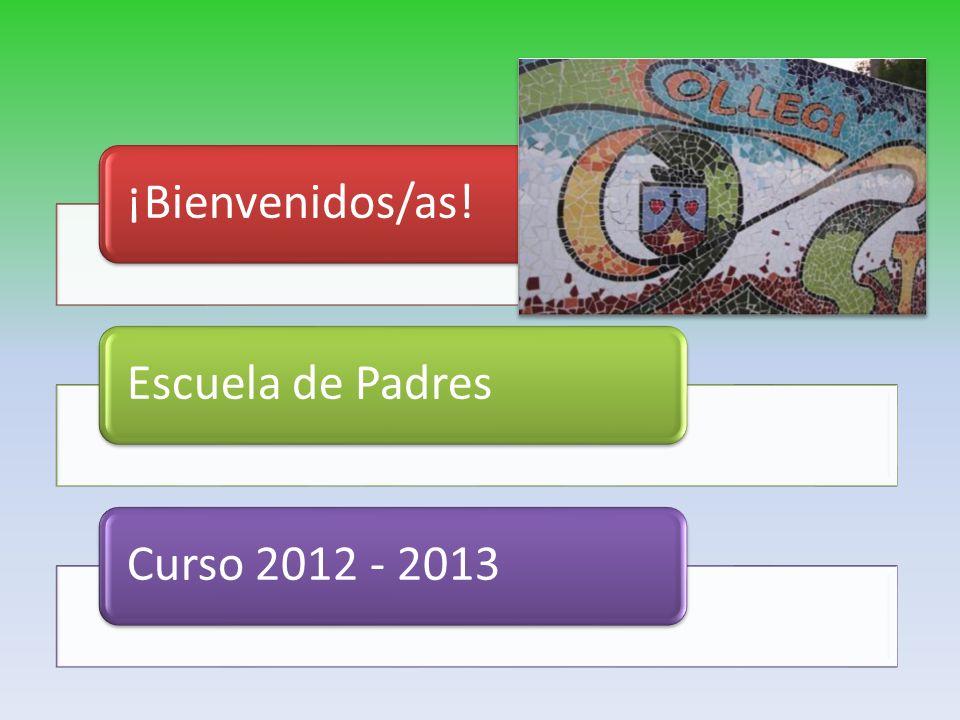 ¡Bienvenidos/as! Escuela de Padres Curso 2012 - 2013