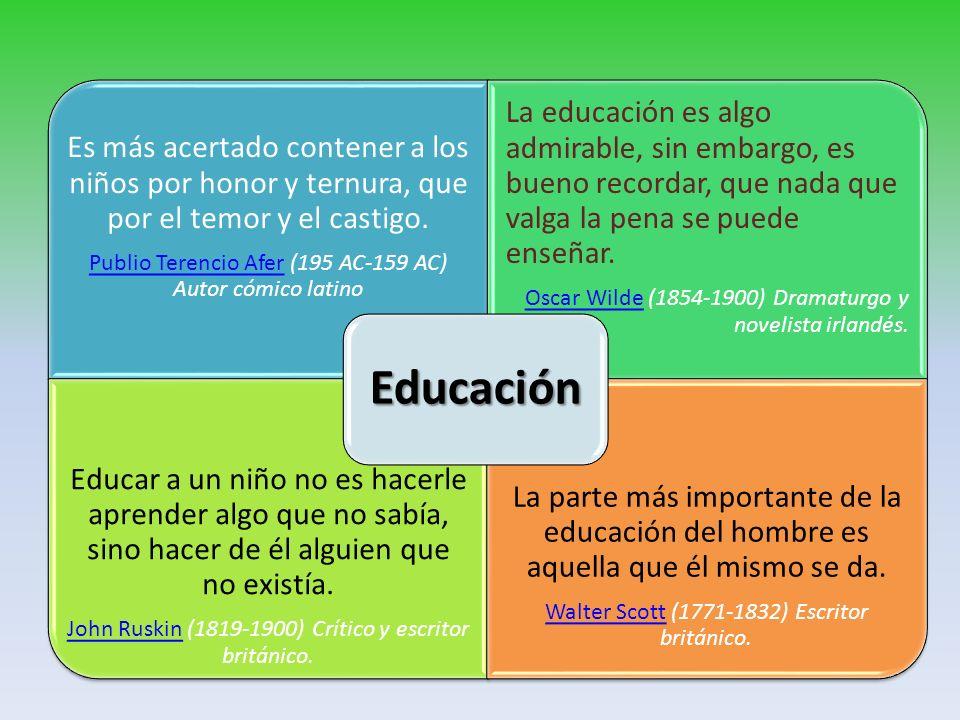 Educación Es más acertado contener a los niños por honor y ternura, que por el temor y el castigo.