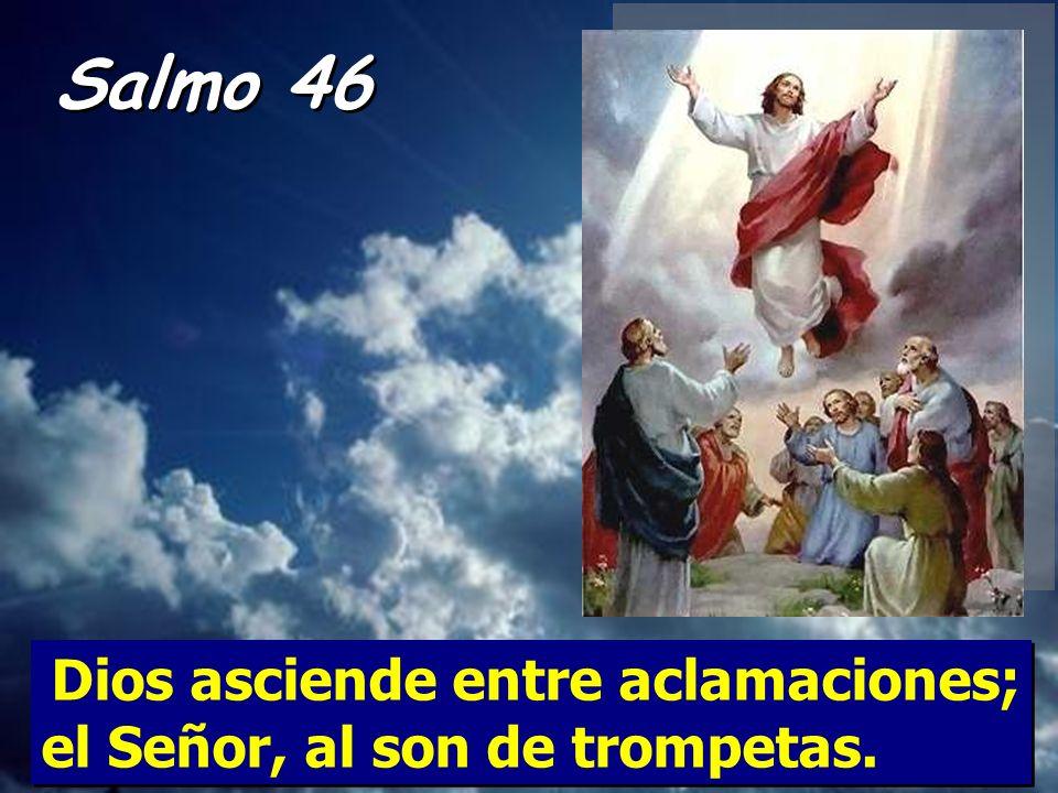 Salmo 46 el Señor, al son de trompetas.