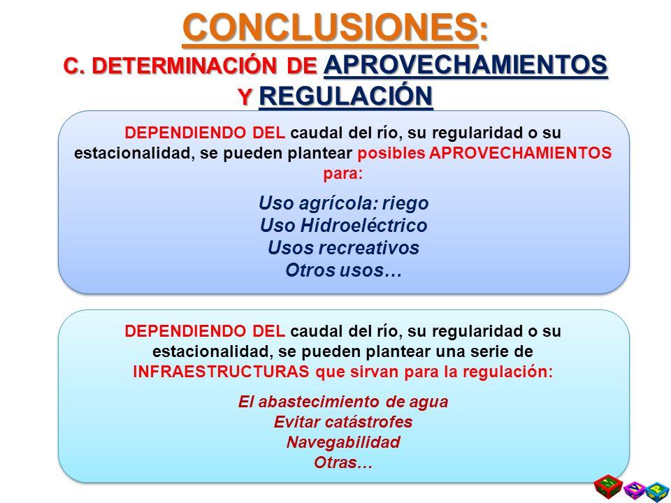 C. DETERMINACIÓN DE APROVECHAMIENTOS El abastecimiento de agua