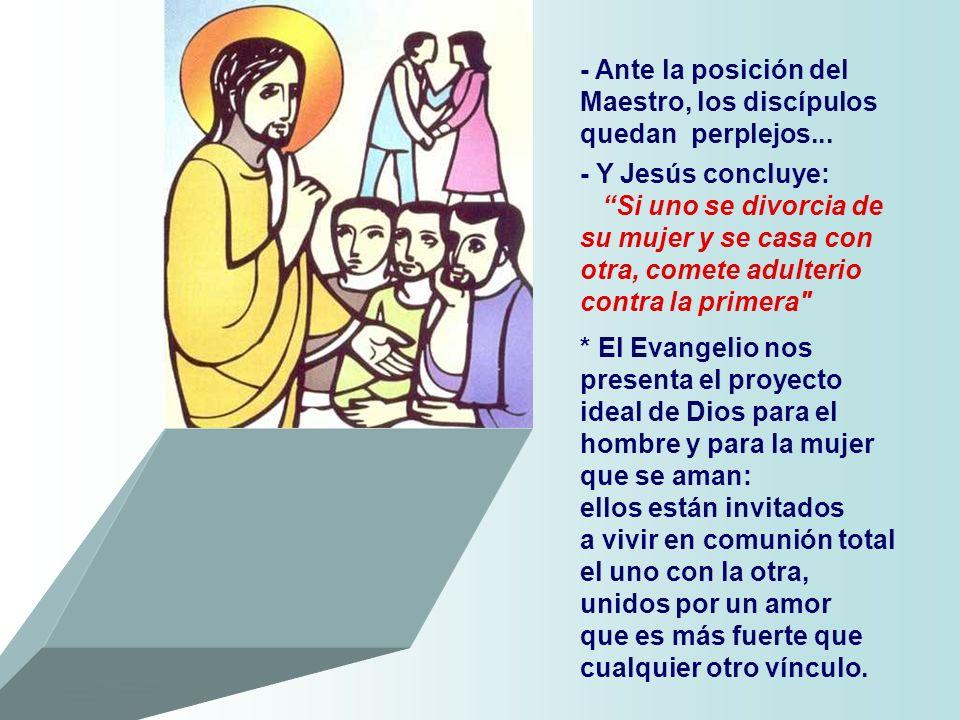 - Ante la posición del Maestro, los discípulos quedan perplejos...