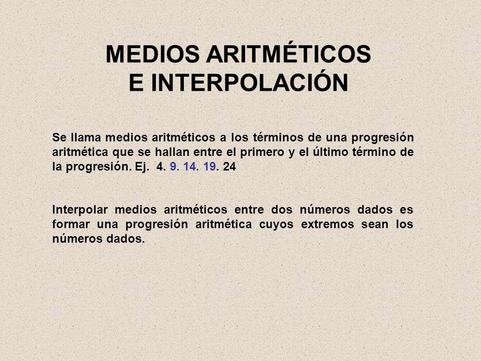 MEDIOS ARITMÉTICOS E INTERPOLACIÓN
