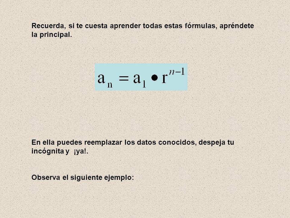Recuerda, si te cuesta aprender todas estas fórmulas, apréndete la principal.