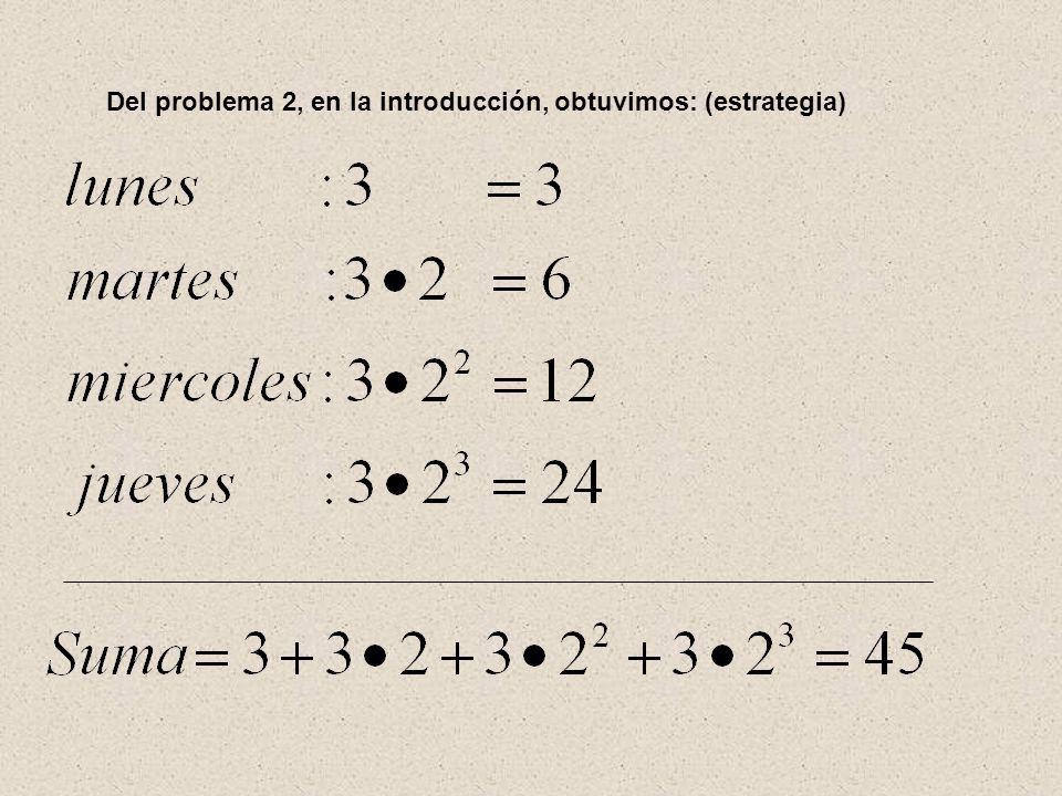 Del problema 2, en la introducción, obtuvimos: (estrategia)