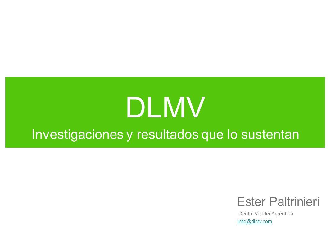 DLMV Investigaciones y resultados que lo sustentan Ester Paltrinieri