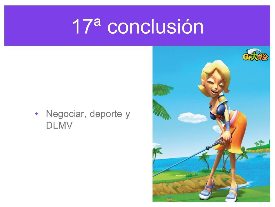 17ª conclusión Negociar, deporte y DLMV