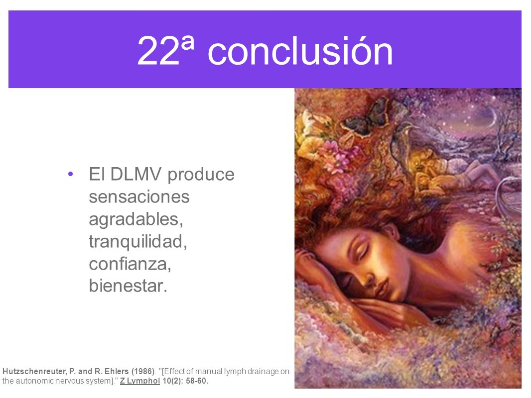 22ª conclusión El DLMV produce sensaciones agradables, tranquilidad, confianza, bienestar.