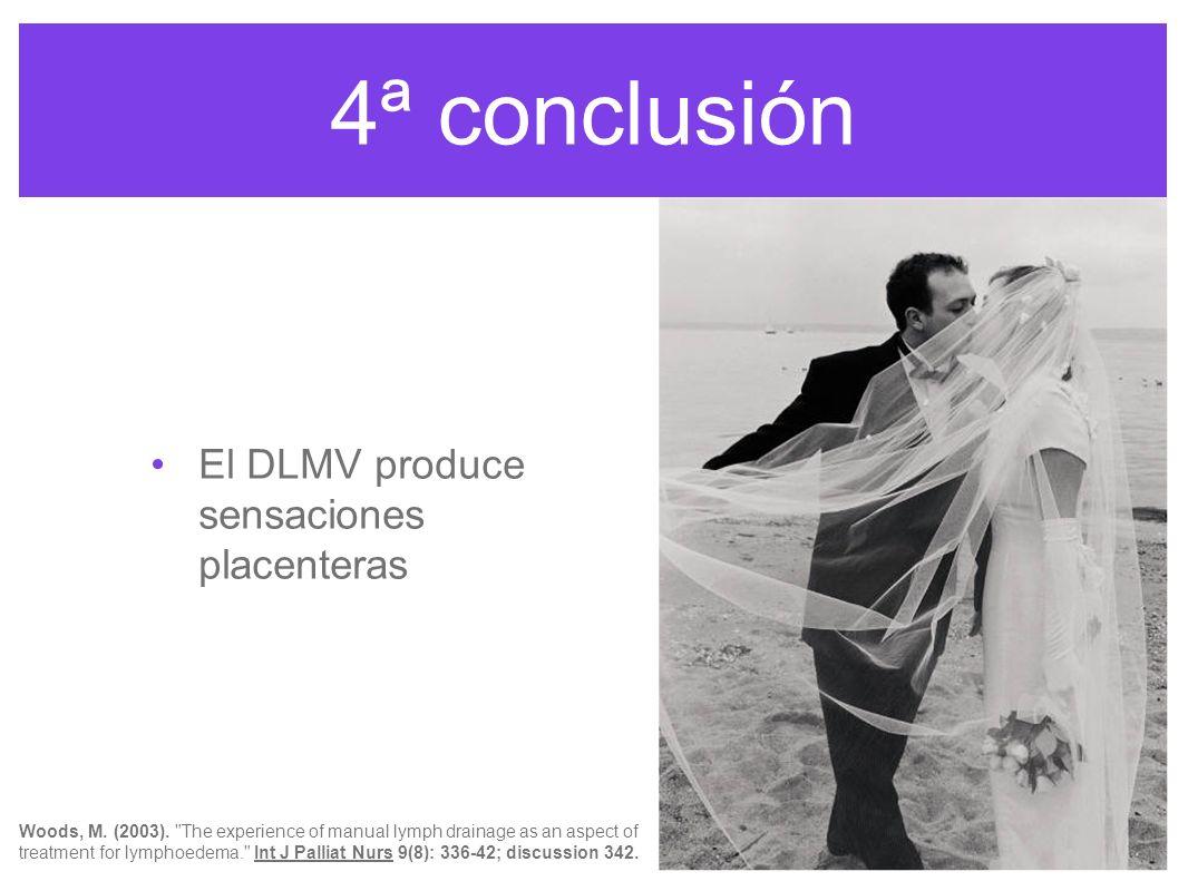 4ª conclusión El DLMV produce sensaciones placenteras