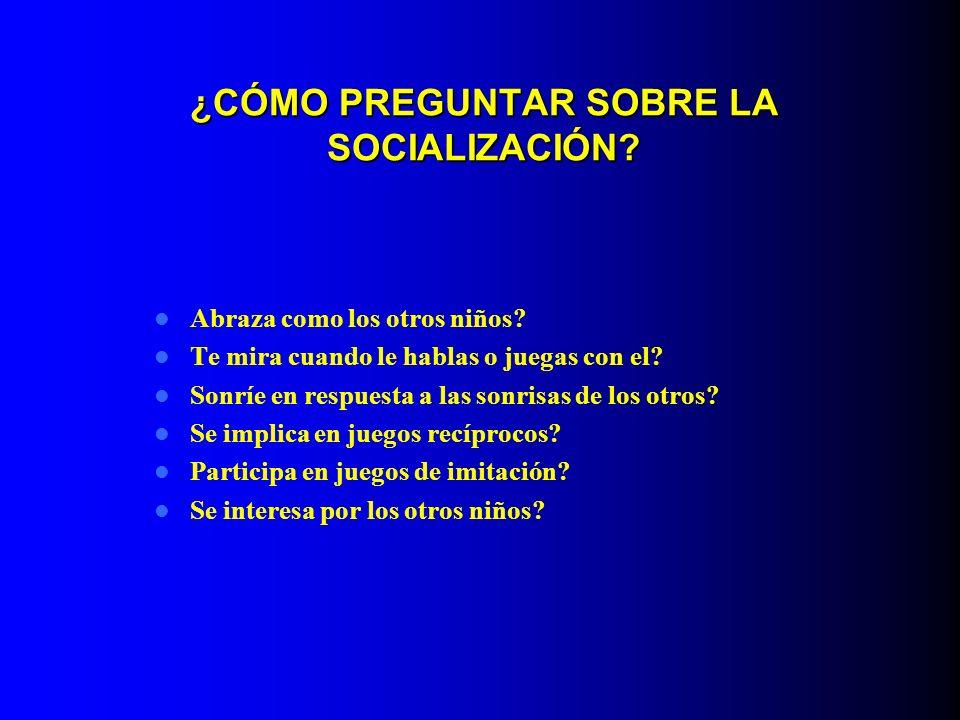 ¿CÓMO PREGUNTAR SOBRE LA SOCIALIZACIÓN
