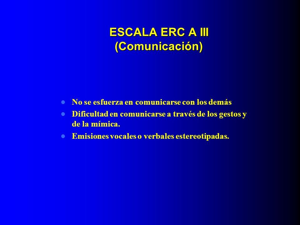 ESCALA ERC A III (Comunicación)