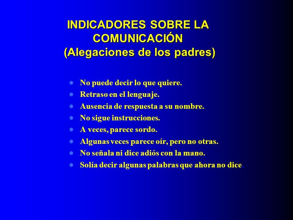 INDICADORES SOBRE LA COMUNICACIÓN (Alegaciones de los padres)
