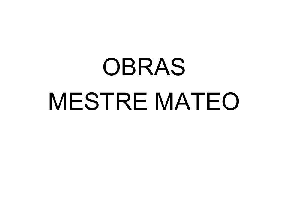 OBRAS MESTRE MATEO