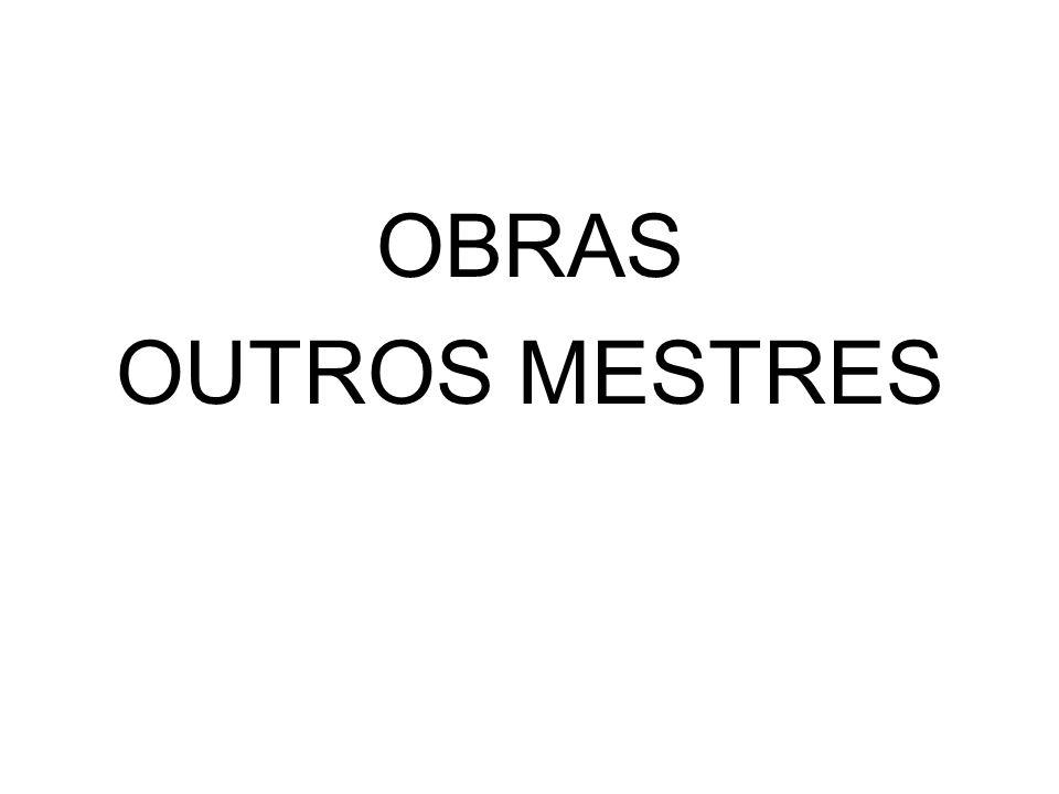 OBRAS OUTROS MESTRES