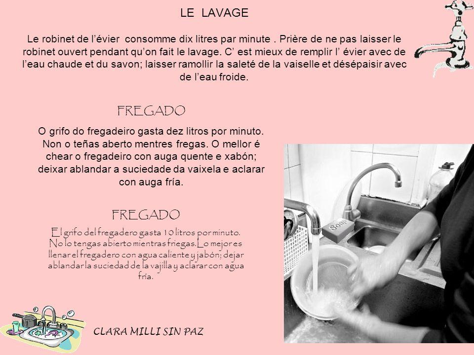 LE LAVAGE Le robinet de l'évier consomme dix litres par minute