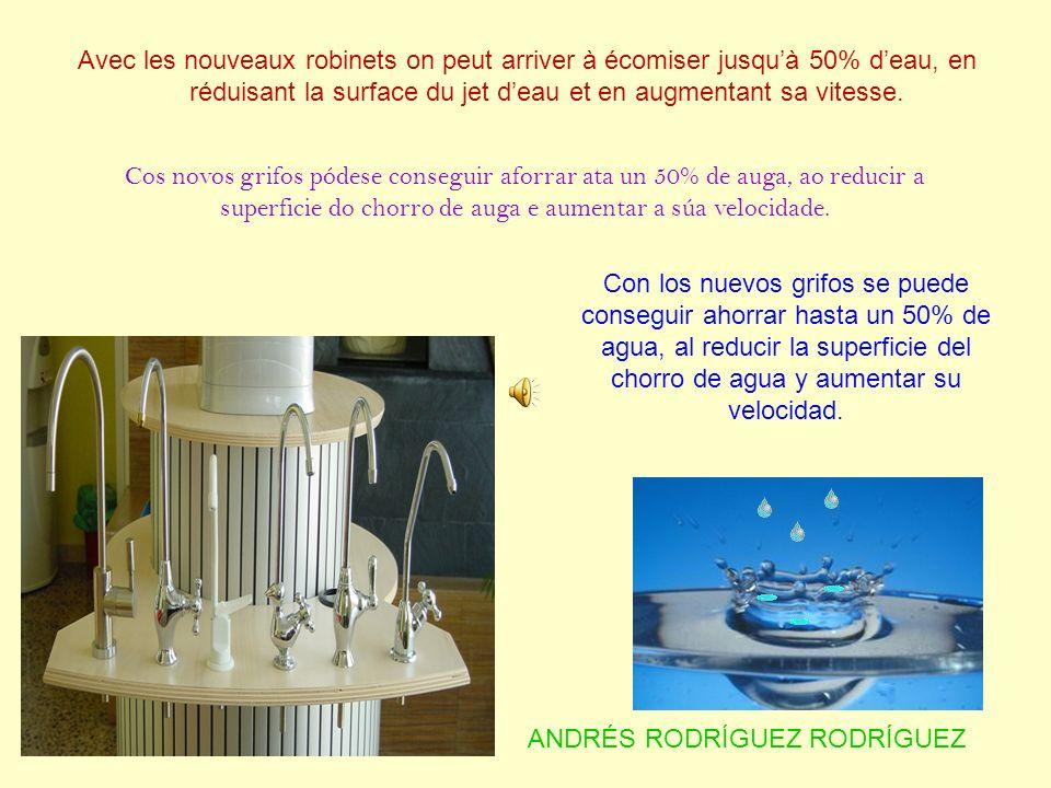 Avec les nouveaux robinets on peut arriver à écomiser jusqu'à 50% d'eau, en réduisant la surface du jet d'eau et en augmentant sa vitesse.