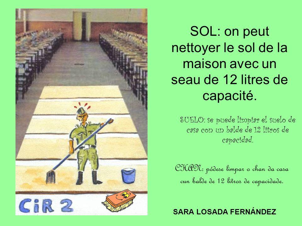 SOL: on peut nettoyer le sol de la maison avec un seau de 12 litres de capacité.