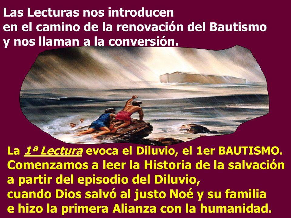Las Lecturas nos introducen en el camino de la renovación del Bautismo y nos llaman a la conversión.