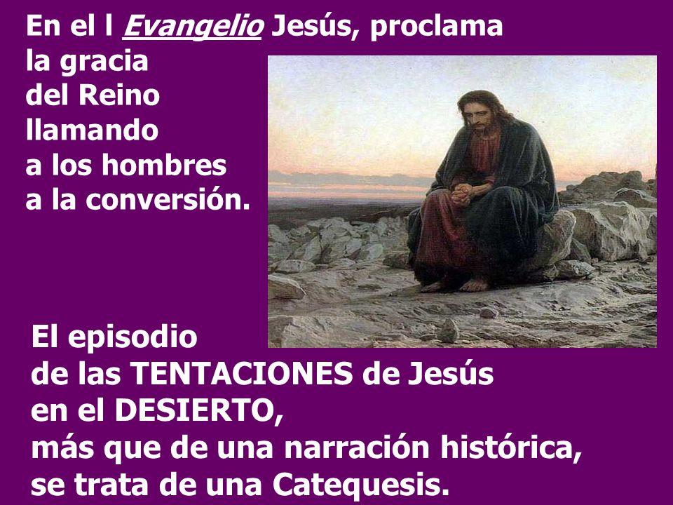 El episodio de las TENTACIONES de Jesús en el DESIERTO,