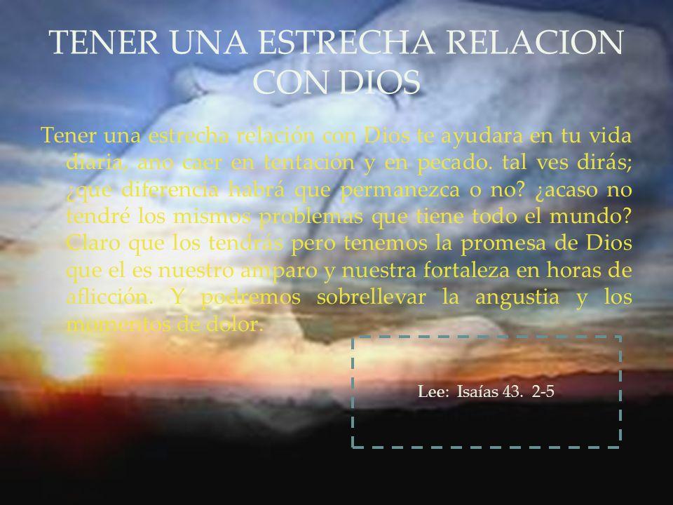 TENER UNA ESTRECHA RELACION CON DIOS