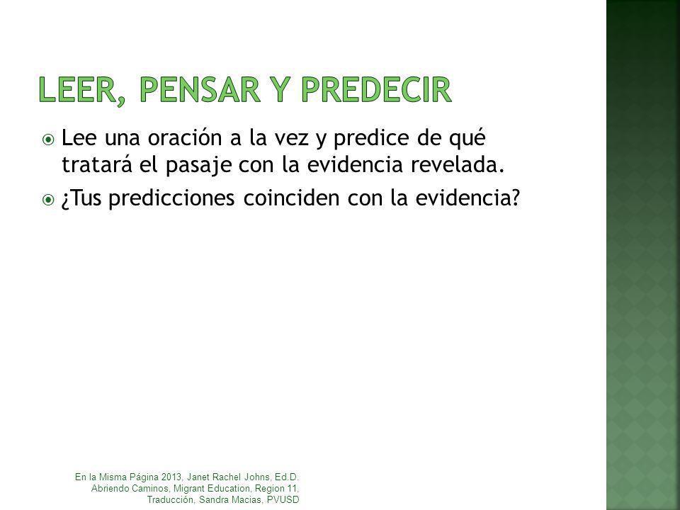 LEER, PENSAR Y PREDECIR Lee una oración a la vez y predice de qué tratará el pasaje con la evidencia revelada.