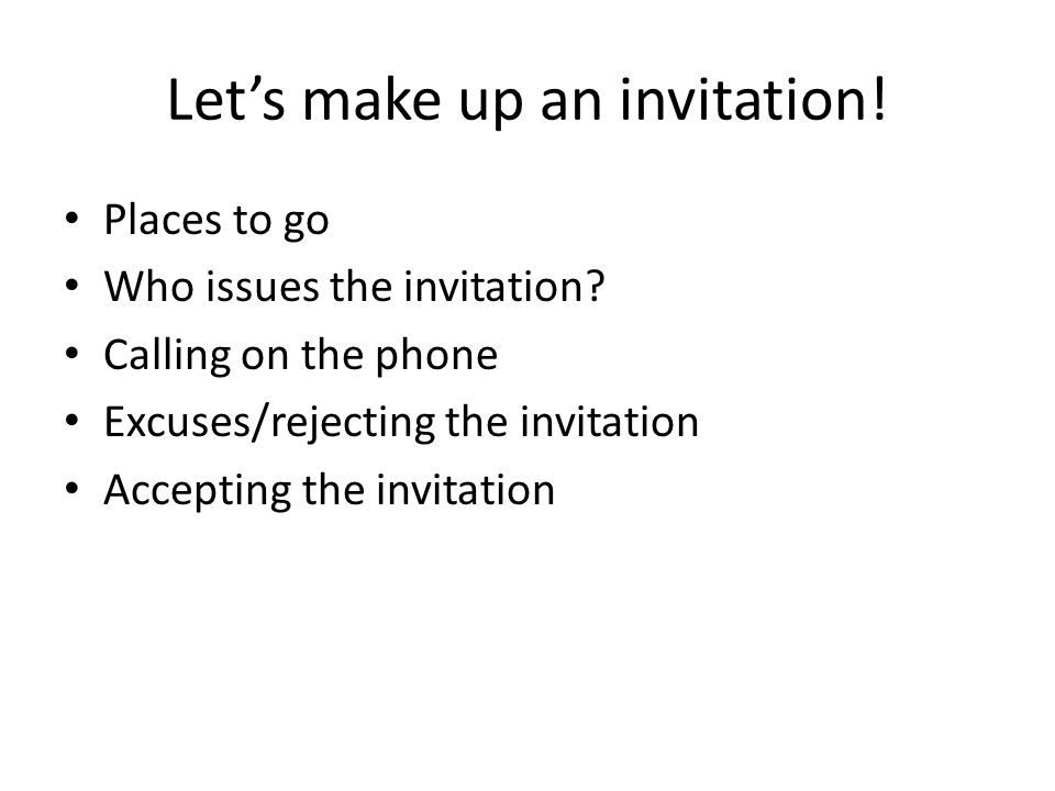 Let's make up an invitation!