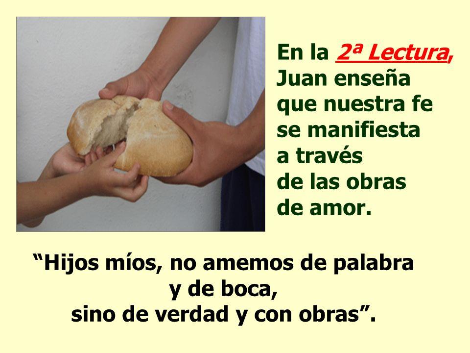 En la 2ª Lectura, Juan enseña que nuestra fe