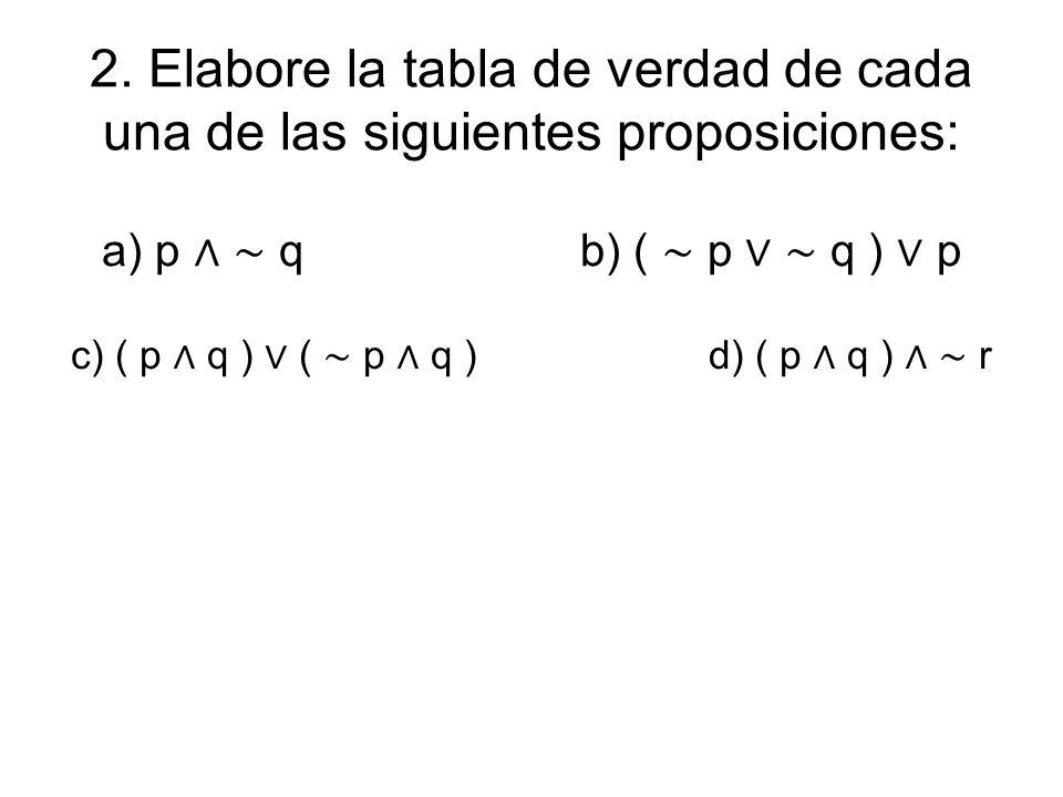 c) ( p ∧ q ) ∨ ( ∼ p ∧ q ) d) ( p ∧ q ) ∧ ∼ r