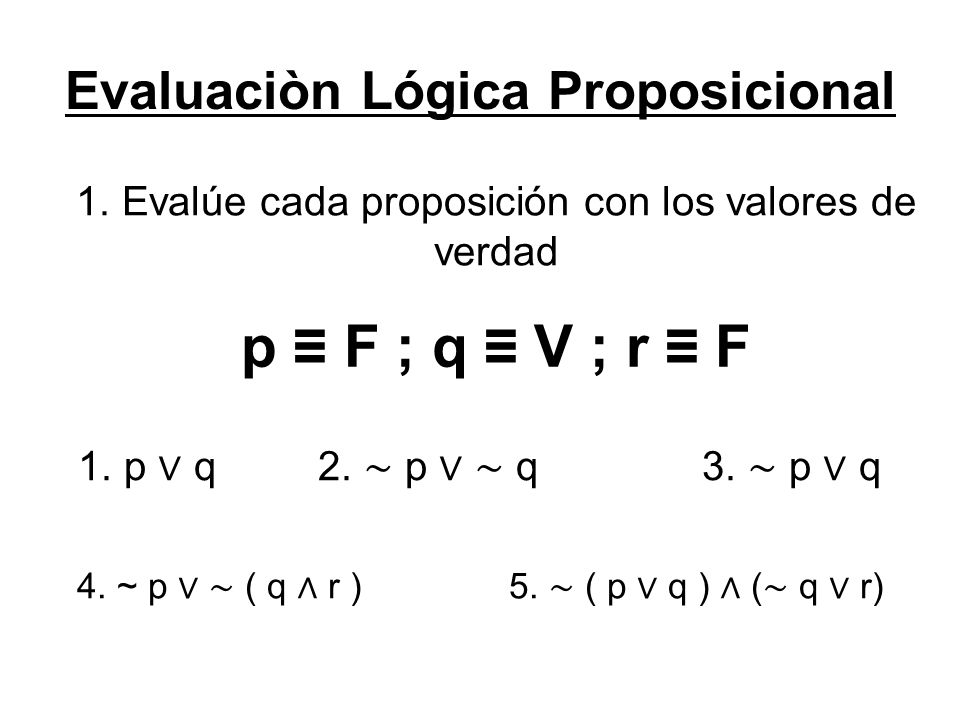 Evaluaciòn Lógica Proposicional